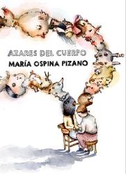 Los azares del cuerpo. María Ospina-01